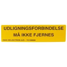 """Skilt Udligningsforbindelse """"MÅ IKKE FJERNES"""""""